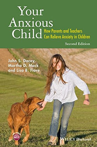 Your Anxious Child: How Parents and Teachers Can Relieve Anxiety in Children by Wiley-Blackwell