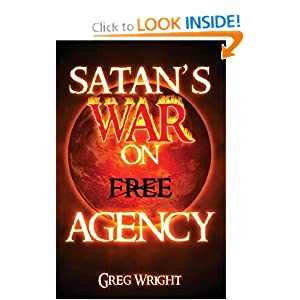 Satan's War on Free Agency Greg Wright