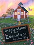 img - for Inspirations for Educators by Kilby, Jan (1995) Paperback book / textbook / text book