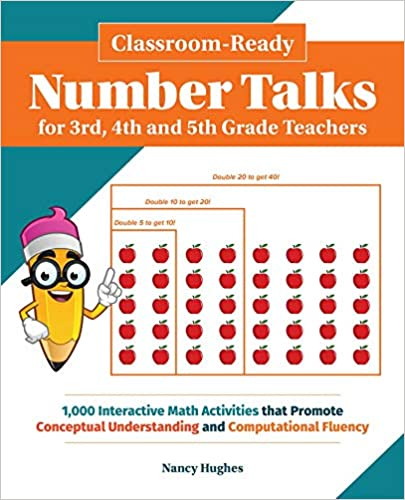 Classroom-Ready Number Talks for Third, Fourth and Fifth Grade Teachers number talks book