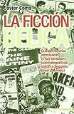 img - for La Ficcion Belica: Grandes Novelas Americanas (y Sus Versiones Cinematograficas) Sobre La Segunda Guerra Mundial (Spanish Edition) book / textbook / text book