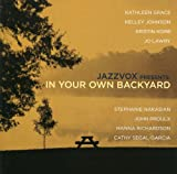 Jazzvox Presents: In Your Own Backyard