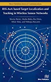 RSS-AoA-based Target Localization and Tracking in Wireless Sensor Networks (River Publishers Series in Communications)