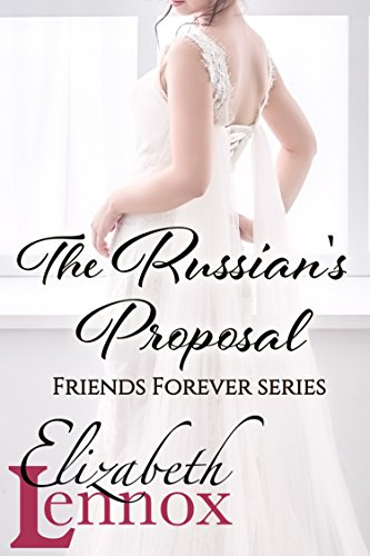 The Russian's Proposal (Friends Forever Book 3) by [Lennox, Elizabeth]