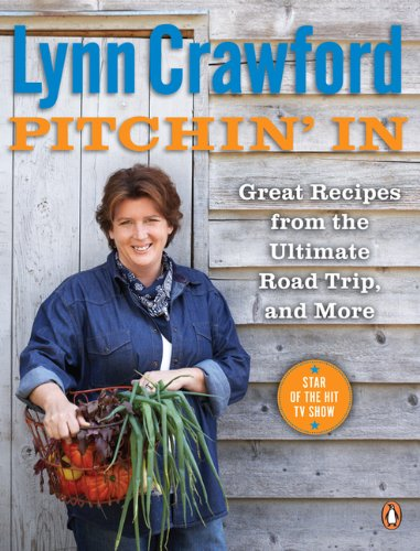 Lynn Crawford's Pitchin' In: 100 Great Recipes From Simple Ingredients by Lynn Crawford