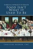 Food Isn't What It Used to Be, Christine Andrew, 1449778666