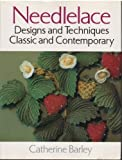 img - for Needlelace: Designs and Techniques Classic and Contemporary by Catherine Barley (1994-04-01) book / textbook / text book