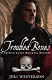 Troubled Bones by Jeri Westerson front cover