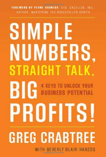 Simple Numbers, Straight Talk, Big Profits!: 4 Keys to Unlock Your Business Potential ebook