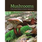 Mushrooms of the Georgia Piedmont and Southern Appalachians: A Reference (Wormsloe Foundation Nature Book Ser.)