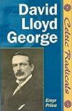 David Lloyd George (Celtic Radicals) by Emyr Price (2005-11-20)