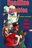 Deadline Zombies, Teel James Glenn, 1602151261
