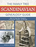 The Family Tree Scandinavian Genealogy Guide: How to Trace Your Ancestors in Denmark, Sweden, and Norway