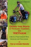 Down the Road in Thailand, Cambodia and Vietnam