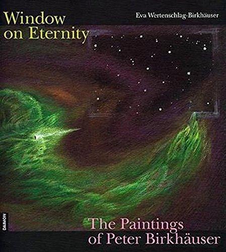 Windows on Eternity: The Paintings of Peter Birkhauser