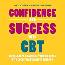 Confidence and Success with CBT Audiobook by Avy Joseph Narrated by Ruth Sillers