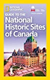 National Geographic Guide to the National Historic Sites of Canada