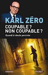 Coupable ? Non coupable ? par Karl Zéro