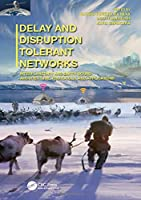 Delay and Disruption Tolerant Networks Front Cover