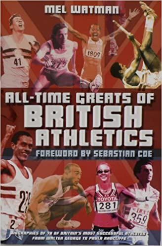 Download online All-time Greats of British Athletics PDF, azw (Kindle), ePub