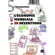 Économie mondiale en 50 inventions (L')