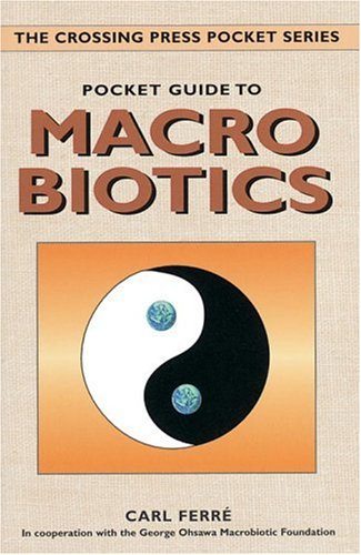 Pocket Guide to Macrobiotics (The Crossing Press Pocket Series) by Carl Ferre