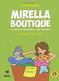 Mirella Boutique. La nuova frontiera del fescion: Volume 3