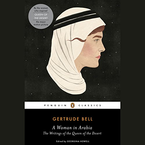 A Woman in Arabia: The Writings of the Queen of the Desert