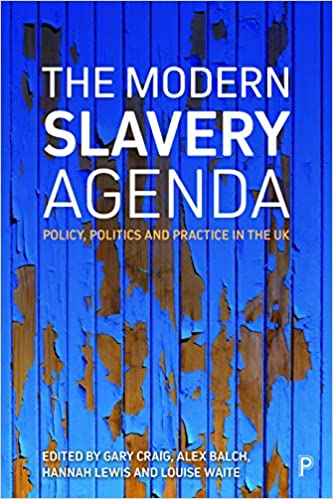 Politics The Modern Slavery Agenda Policy and Practice in the Uk