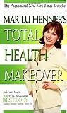Marilu Henner's Total Health Makeover, Marilu Henner, 0061098280