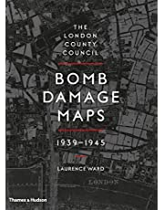 The London County Council Bomb Damage Maps: 1939-1945