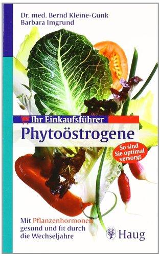 Ihr Einkaufsführer Phytoöstrogene  Mit Pflanzenhormonen Gesund Und Fit Durch Die Wechseljahre