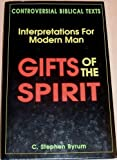Gifts of the Spirit, C. Stephen Byrum, 1879908034