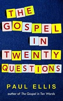 The Gospel in Twenty Questions by [Ellis, Paul]