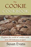 The Cookie Cookbook: Explore the world of cookies with over 150 delicious recipes!