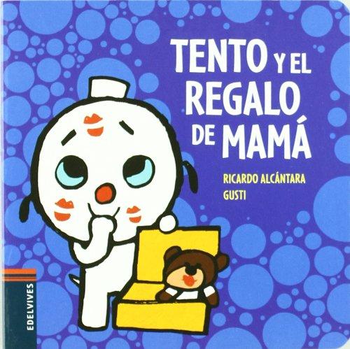 Tento y el regalo de mama / Tento and moms present (El perrito ...