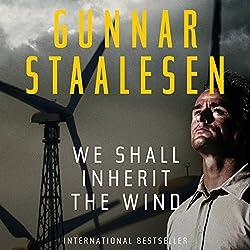 We Shall Inherit the Wind