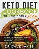 #3: Keto Diet Cookbook for Beginners 2018: The Complete Guide of Ketogenic Diet to Lose Weight and Overall Health, Have Easy Tasty Low Carb High Fat ... High Fat Ketogenic Diet Recipes Cookbook)