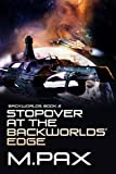 Stopover at the Backworlds' Edge: A Space Opera Adventure Series