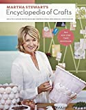 Martha Stewart's Encyclopedia of Crafts: An A-to-Z Guide with Detailed Instructions and Endless Inspiration
