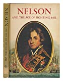 img - for Nelson and the Age of Fighting Sail book / textbook / text book