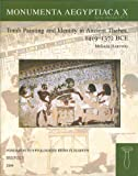 Tomb Painting and Identity in Thebes, 1419-1372 BCE (Monumenta Aegyptica)
