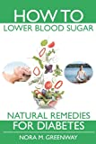 How to Lower Blood Sugar, Nora M. Greenway, 0979165334