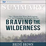 Summary: Braving the Wilderness: The Quest for True Belonging and the Courage to Stand Alone | Readtrepreneur Publishing