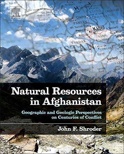 Natural Resources in Afghanistan: Geographic and Geologic Perspectives on Centuries of Conflict