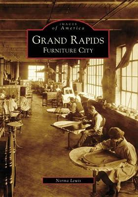 Charmant Grand Rapids: Furniture City (Images Of America: Michigan)