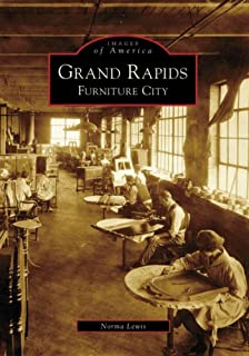 Grand Rapids: Furniture City (Images Of America: Michigan)