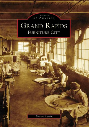 Grand Rapids: Furniture City (Images of America: Michigan) ebook