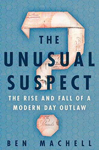 Book Cover: The Unusual Suspect: The Rise and Fall of a Modern-Day Outlaw