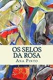 Os Selos Da Rosa, Ana Pinto, 1492918407